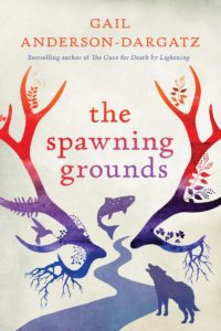 cover of The Spawning Grounds by Gail Anderson-Dargatz